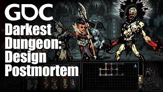 Darkest Dungeon: A Design Postmortem