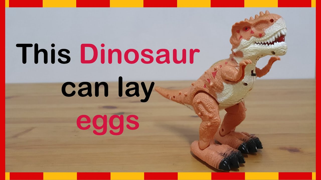 This Dinosaur can lay eggs : T-rex lay eggs with sound and movement