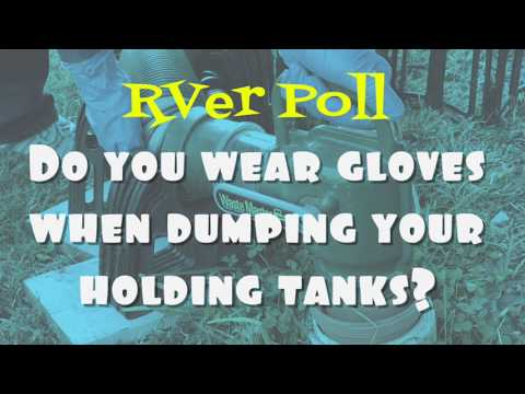 RVer poll: Do you wear gloves when dumping your holding tank?