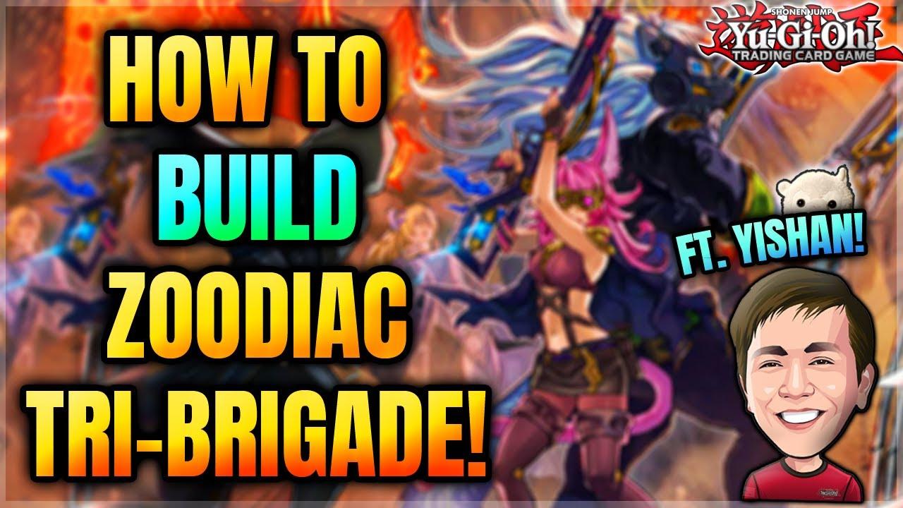 Yu-Gi-Oh! THE ULTIMATE TRI-BRI-GUIDE! HOW TO *BUILD* ZOODIAC TRI-BRIGADE PART 1!   FT. YISHAN!