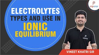 What are Electrolytes ? (Ionic Equilibrium)- JEE||NEET||CBSE (हिंदी मे ) (कोटा IITian Faculty)