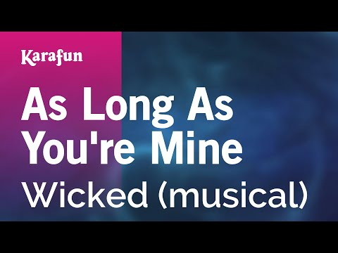 Karaoke As Long As You're Mine - Wicked *