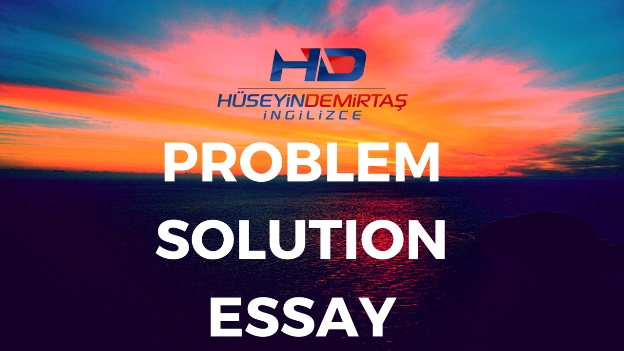 problem solution essay nedir problem solution essay nedir