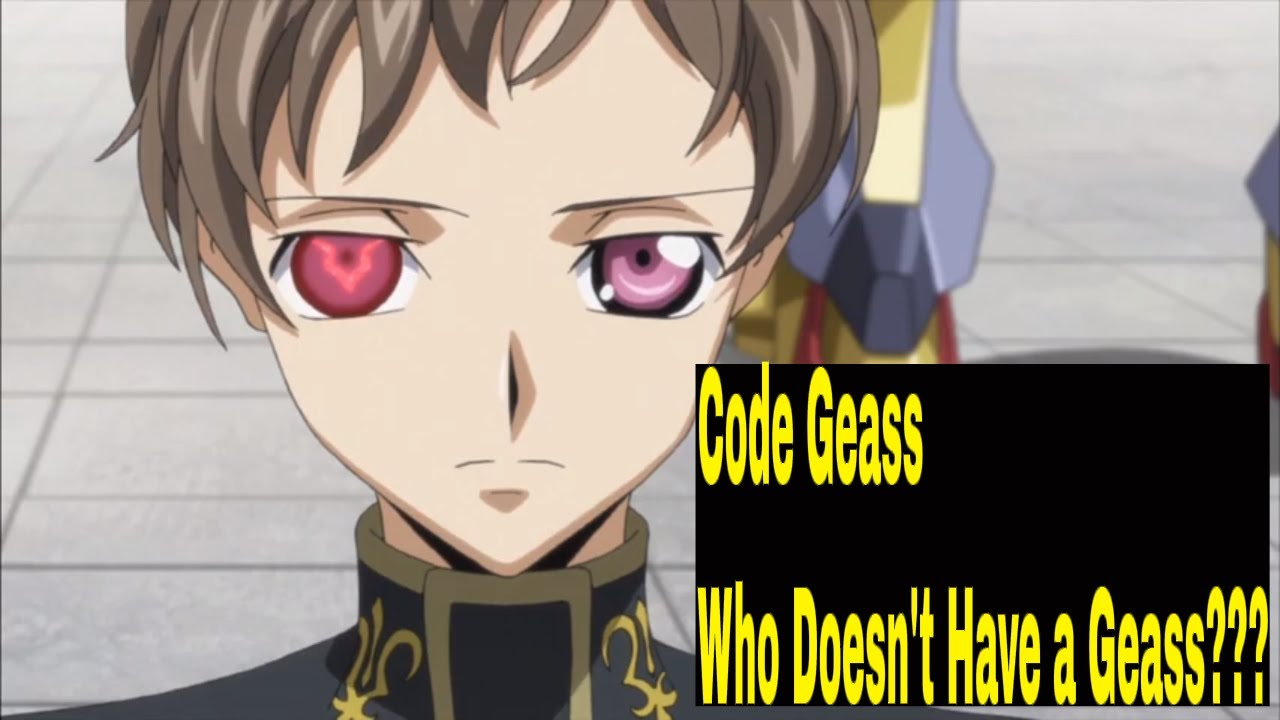 Code Geass - Who Doesn't Have a Geass???