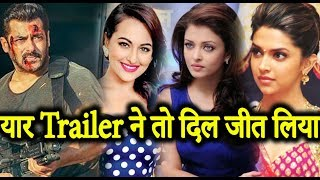 Aishwarya Rai, Deepika Padukone, Sonakshi Sinha Reaction on Tiger Zinda Hai Trailer - Salman Khan