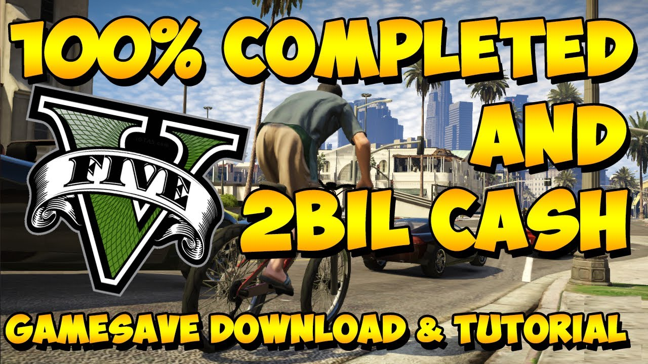 GTA 5: 100% COMPLETE & 2 BILLION CASH GAME SAVE DOWNLOAD ...