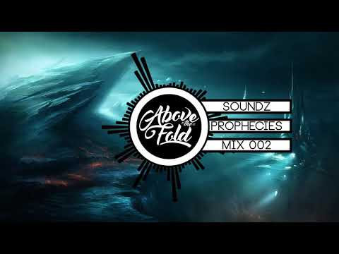 Soundz | Prophecies Mix 002 [Drum & Bass] | Above The Fold
