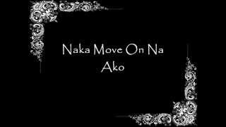 Naka Move On Na Ako