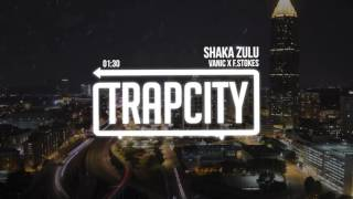 Download Vanic x F.Stokes - Shaka Zulu MP3 song and Music Video