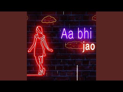 Aa Bhi Jao