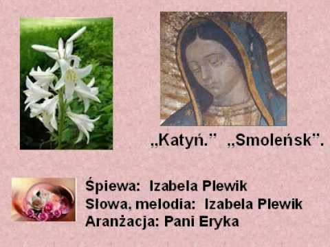 """Polska;""""Katyń'', """"Smoleńsk""""-śpiew, słowa, melodia: Izabela Plewik"""