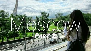 MOSCOW Part 2