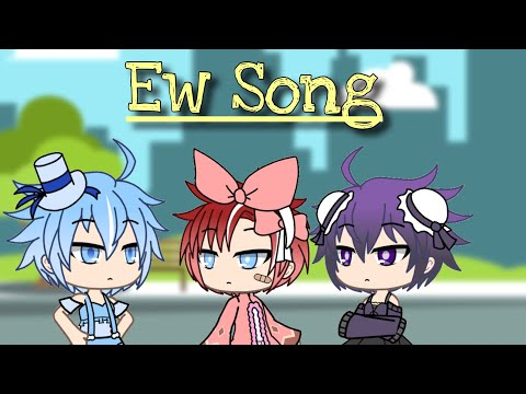 Ew Song // Gacha Life // GLMV