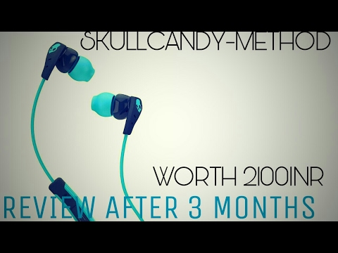 Review after 3 months||Skullcandy-Method(SCS2CDHY-477)Ear-Headphones