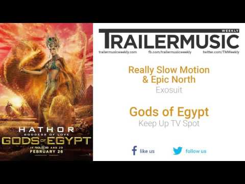 Gods Of Egypt - Keep Up TV Spot Exclusive Music (Really Slow Motion & Epic North - Exosuit)
