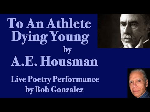 to an athlete dying young by a e housman Form irony apostrophe to an athlete dying young by ae housman this poem is in the elegy form it is meant to lament and pay respect to the dead.