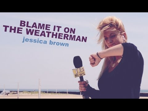 Blame it on the Weatherman - The Official Music Video