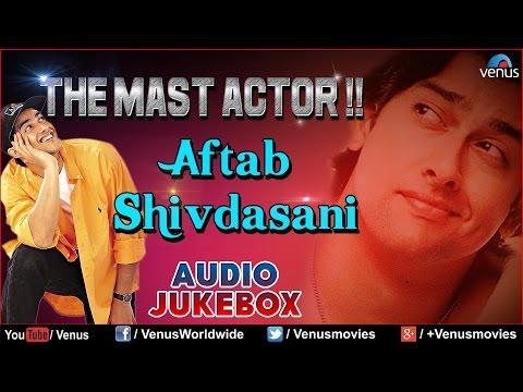The Mast Actor : Aftab Shivdasani ~ Best Bollywood Songs || Audio Jukebox