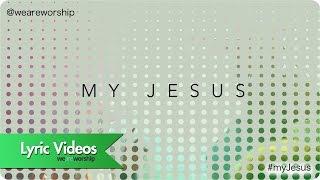 New Wine Worship - My Jesus (Lyric Video)