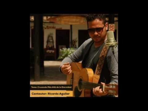 Cruzando Más Allá de la Eternidad -  Ricardo Aguilar