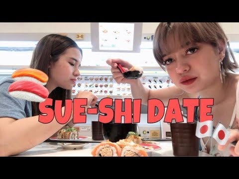SUSHI DATE w/ Sue Ramirez   Kristel Fulgar