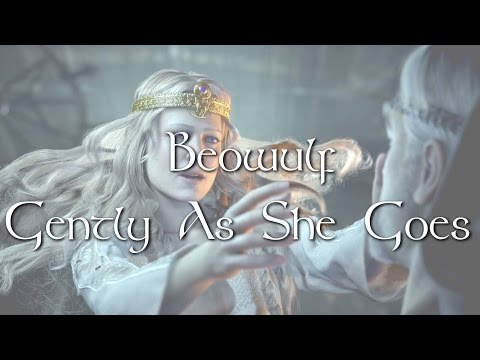 Beowulf - Gently As She Goes Lyrics
