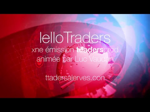 Emission Hello Traders du 12 Décembre 17