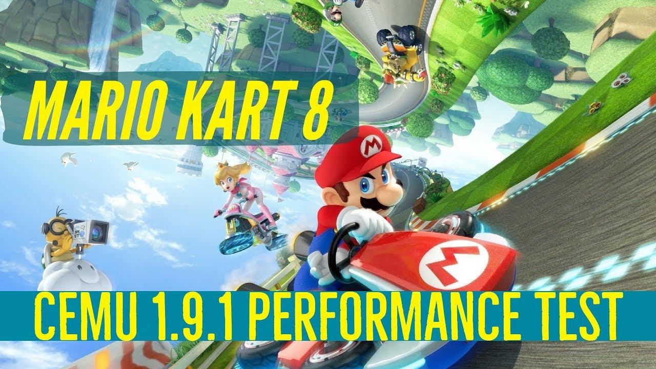 CEMU 1 9 1 Mario Kart 8 - less stuttering, performance