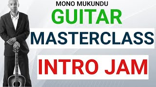 Mono Mukundu:Guitar workshop intro Jam. Satb25 Nov 2017