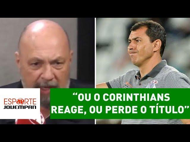 """""""Ou o Corinthians REAGE, ou PERDE o título"""", avisa Nilson"""