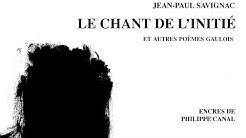 Jean-Paul Savignac, LE CHANT DE L'INITIÉ (et autres poèmes gaulois)