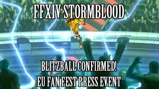 FFXIV Stormblood: Blitzball Confirmed! Eu Fan Fest Press Conference Overview