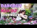 Download Mp3 Lagu Dangdut Terbaru 2018 Terpopuler | Enak Banget Didengar | Mantap Banget
