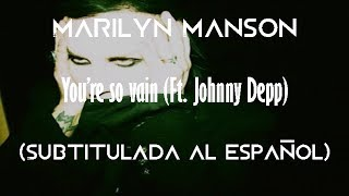 Marilyn Manson - You're So Vain (Ft. Johnny Depp) (Subtitulada al español)