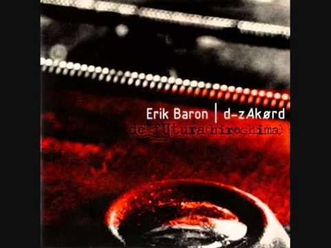 Erik Baron and D-Zakørd - The Futura, Part One (De Futura (Hiroshima), 2007)