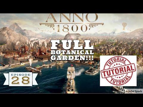 Lets Play Anno 1800: Full Botanic Garden  