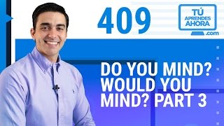 Video CLASE DE INGLÉS 409 Do you mind? Would you mind? part 3 download MP3, 3GP, MP4, WEBM, AVI, FLV Februari 2018