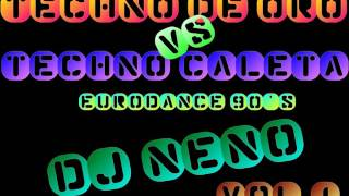 Techno De Oro Vs. Techno Caleta ((Full Eurodance 90's)) Dj Neno /// Megamix Vol. 1 ///