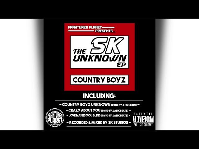 SK - Country Boyz Unknown (Prod By. Rebellion) [Audio]