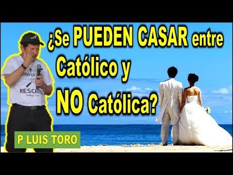 ¿Se PUEDEN CASAR entre Católico y NO Católica? - P LUIS TORO