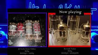 [HD] JJ Tesla Cryo vs Sovtek Tubes shootout EL84 & ECC83 / 12AX7