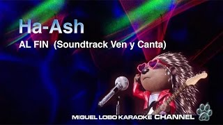[Karaoke] Ha*Ash - Al Fin (Ven y Canta Movie Soundtrack) - Miguel Lobo