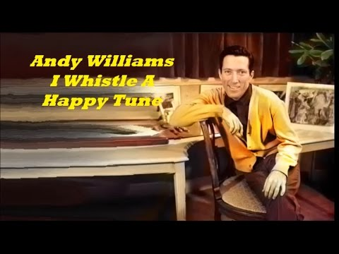 Andy Williams........I Whistle A Happy Tune.