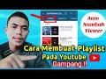 Cara Membuat Playlist Pada Youtube Terbaru || Mudah dan Gampang !!