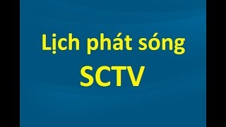 Lịch phát sóng SCTV hôm nay