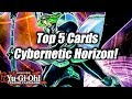 Yu-Gi-Oh! Top 5 Cards from Cybernetic Horizon!