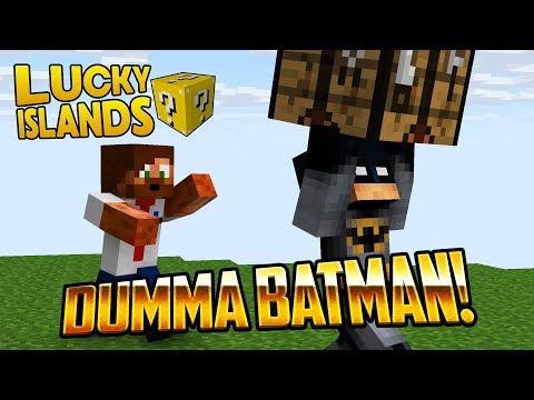 DUMMA BATMAN! | Lucky Islands