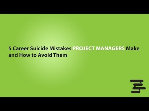 5 Career Suicide Mistakes that Project Managers Make and How to Avoid Them