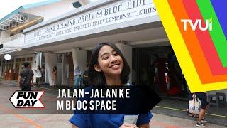 Jalan-Jalan ke M Bloc Space
