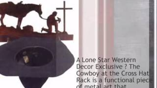 Cowboy At The Cross Hat Rack - Lonestarwesterndecor.com